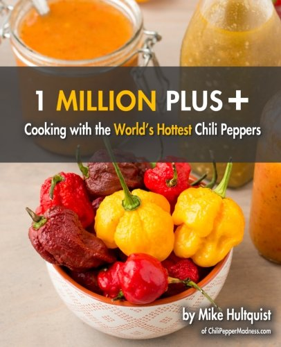 - 1 Million Plus: Cooking with the World's Hottest Chili Peppers