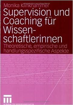 Book Supervision und Coaching für Wissenschaftlerinnen: Theoretische, empirische und handlungspraktische Aspekte