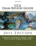 CCA Exam Review Guide 2014 Edition, MHL, CCS, CCS-P, CDIP, CHTS-TR, Simone F., Simone Thomas, MHSc, MHL, CCS, CCS-P, CDIP, CHTS-TR, 1499391773