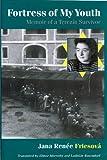 Fortress of My Youth, Jana Renee Friesova, 0299178102