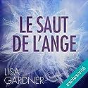 Le saut de l'ange (Tessa Leoni 3) | Livre audio Auteur(s) : Lisa Gardner Narrateur(s) : Bénédicte Charton