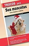 Trucos para sus Mascotas, Alejandra Cukar, 8497645294