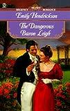 The Dangerous Baron Leigh, Emily Hendrickson, 0451199294
