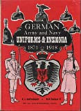 German Army, Navy Uniforms and Insignia, 1871-1918, William H. Tantum and E. J. Hoffschmidt, 0911964010