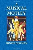 A Musical Motley, Ernest Newman, 1494484447