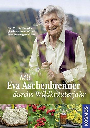 Mit Eva Aschenbrenner durchs Wildkräuterjahr: Das Vermächtnis der