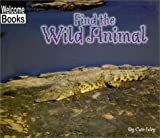 Find the Wild Animal, Cate Foley, 0516230980