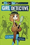 Girl Detective: A Friday Barnes Mystery (Friday Barnes Mysteries)