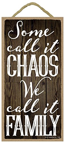 Honey Dew Gifts Wall Hanging Decorative Wood Sign - Some Call It Chaos We Call It Family 5x10 Hang on The Wall Home Decor