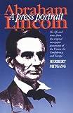 Abraham Lincoln: A Press Portrait (The North's Civil War)