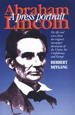 Abraham Lincoln: A Press Portrait (The North's Civil War) by Brand: Fordham University Press