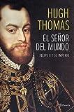 El señor del mundo: Felipe II y su imperio ((Fuera de colección))