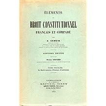 Éléments de Droit constitutionnel français et comparé - I - La Liberté moderne : Principes et institutions