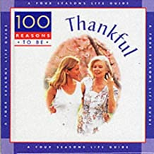 100 Reasons to be Thankful (Four Seasons life guides)