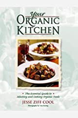 Your Organic Kitchen: The Essential Guide to Selecting and Cooking Organic Foods Hardcover
