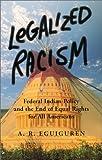 Legalized Racism, A. R. Eguiguren, 1883378605