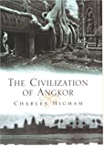 The Civilization of Angkor, Charles Higham, 0520242181