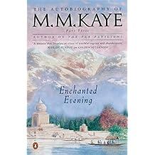 Autobiography Of M M Kaye 03 Enchanted Evening