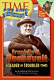 Franklin D. Roosevelt - A Leader in Troubled Times, Time for Kids Magazine Staff, 0060576154