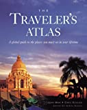 img - for The Traveler's Atlas: A Global Guide to the Places You Must See in your Lifetime book / textbook / text book