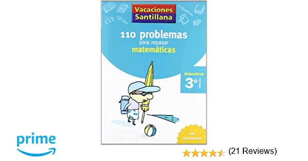 Vacaciónes Santillana 110 Problemas Para Repasar Matemáticas 3 PriMaría - 9788429408393: Amazon.es: Varios autores: Libros