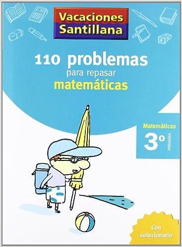 Vacaciónes Santillana 110 Problemas Para Repasar Matemáticas 3 ...