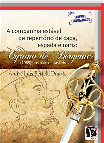 Amazon a companhia estvel de repertrio de capa espada e a companhia estvel de repertrio de capa espada e nariz cyrano de bergerac fandeluxe Images