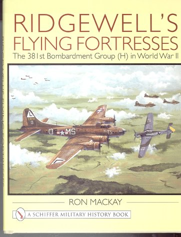 Download Ridgewell's Flying Fortress: The 381st Bombardment Group (H) in World War II ebook