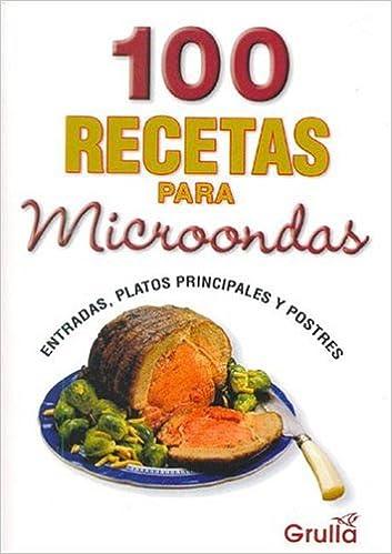 100 Recetas Para Microondas / 100 Recipes for Microwave ...