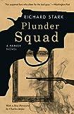img - for Plunder Squad: A Parker Novel (Parker Novels) book / textbook / text book