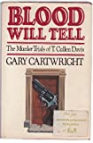 Blood Will Tell: The Murder Trials of T. Cullen Davis by Gary Cartwright front cover