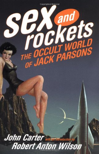 Sex and Rockets: The Occult World of Jack (Rocket Quick Jack)