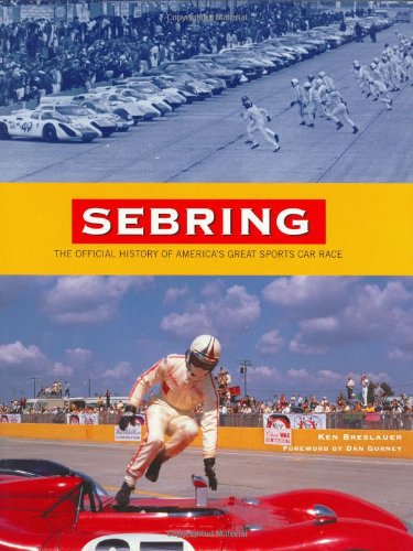 Sebring: The Official History of America's Great Sports Car Race