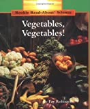 Vegetables, Vegetables!, Fay Robinson, 0516460307