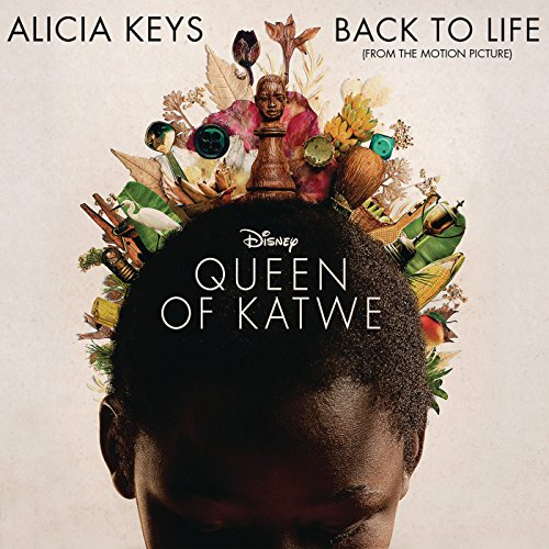 - Back To Life (from Disney's 'Queen of Katwe')
