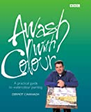 Awash with Colour, Dermot Cavanagh, 0563488050
