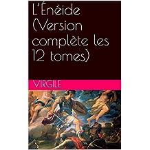 L'Énéide (Version complète les 12 tomes) (French Edition)