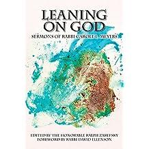 Leaning On God: Sermons Of Rabbi Carole L. Meyers