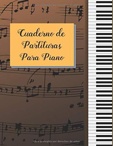CUADERNO DE PARTITURAS PARA PIANO: CUADERNO DE MÚSICA CON ...