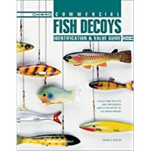 Commercial Fish Decoys: Identification & Value Guide.