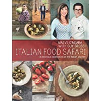 Italian Food Safari: A Delicious Celebration of the Italian Kitchen