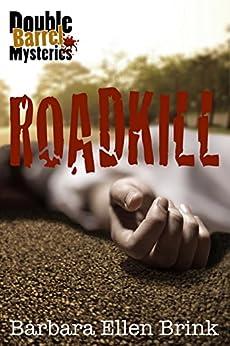 Roadkill (Double Barrel Mysteries Book 1) by [Brink, Barbara Ellen]