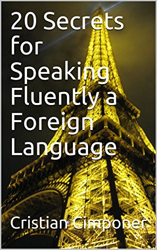 20 Secrets for Speaking Fluently a Foreign Language (English Edition)