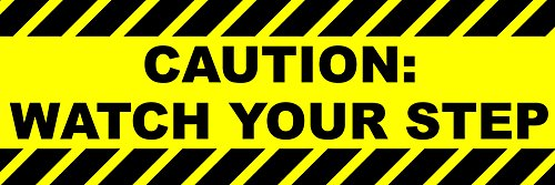 Caution: Watch Your Step Sticker / Sign - 4x12 with Waterproof Thick UV Coating