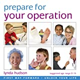 Prepare for your Operation: Helps Your Child Prepare for a Medical Procedure (Lynda Hudson's Unlock Your Life Audio CDs for Children)