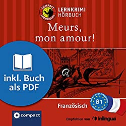 Meurs, mon amour! (Compact Lernkrimi Hörbuch)