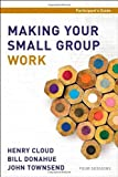 img - for Making Your Small Group Work Participant's Guide by Henry Cloud (2012-05-27) book / textbook / text book
