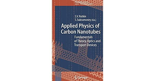Applied Physics of Carbon Nanotubes: Fundamentals of Theory, Optics and Transport Devices