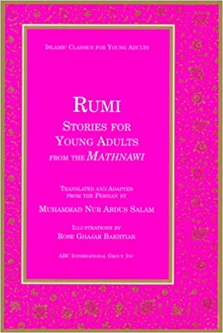 Rumi: Stories for Young Adults from the Mathnawi (Islamic Classics for Young Adults)