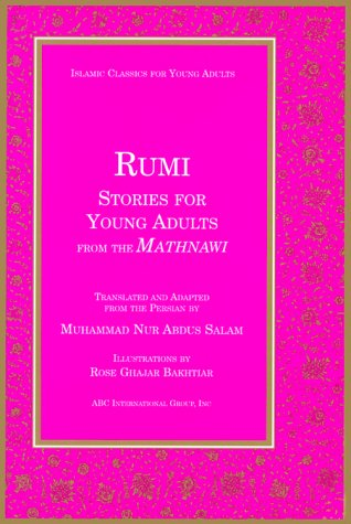 Rumi Stories for Young Adults from the Mathnawi (Islamic Classics for Young Adults)